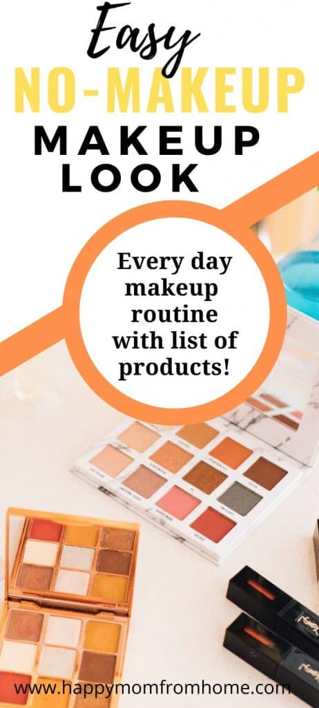 Easy no-makeup makeup look, everyday makeup look with list of products