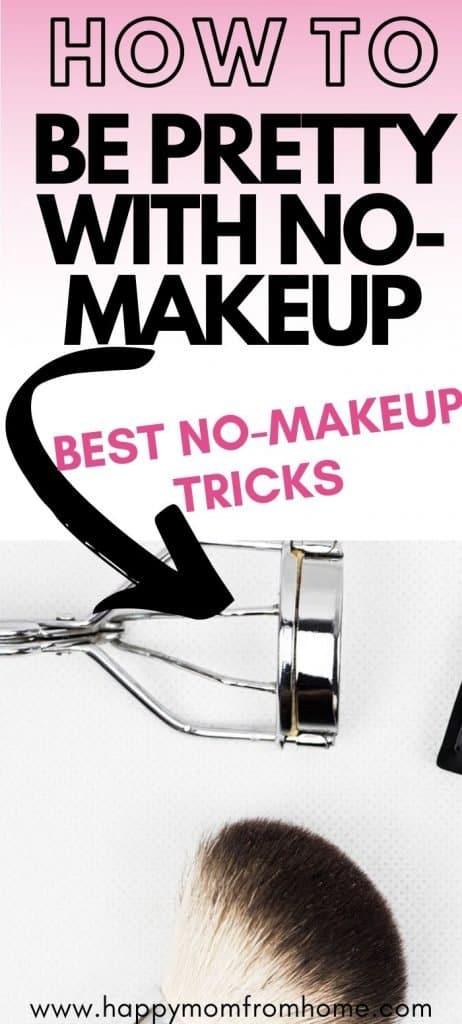 how to be pretty with no makeup, best no makeup tricks, no makeup tips