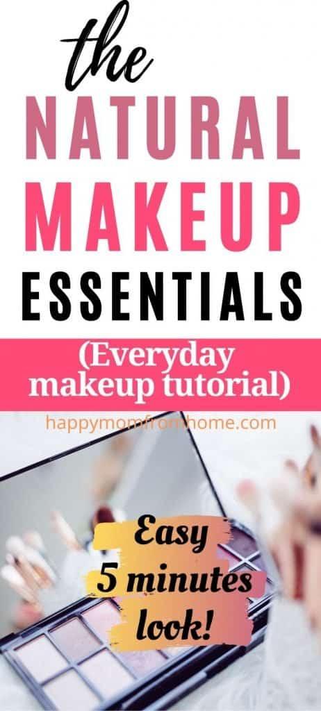 Everyday makeup look, natural makup essentials, everyday makeup tutorial in 5 minutes