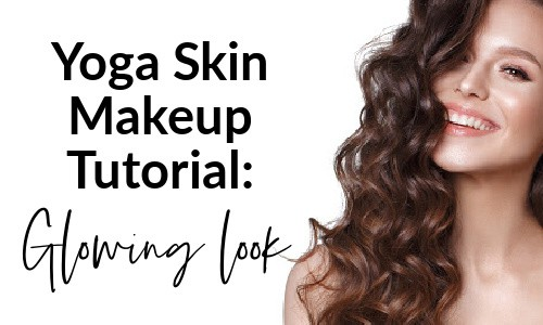 How to get the yoga skin makeup look