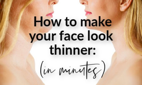 how to make your face look skinny