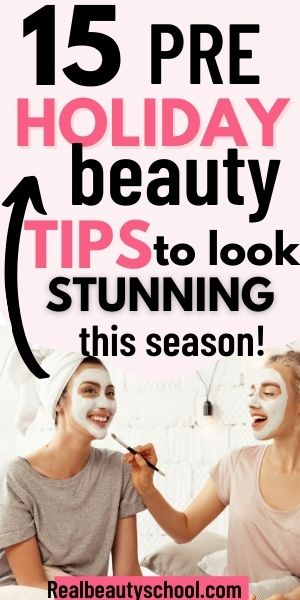 holiday beauty tips pre holiday beauty checklist holiday preparation skin makeup