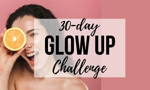 30 day Glow Up challenge