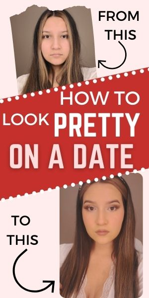 how to look pretty on a first date, best easy tips to look good on a date how to do your makeup for a date