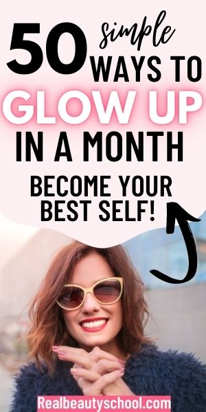 50 wasy to glow up in a month - how  to glow up - glow up checklist - self-care challenge