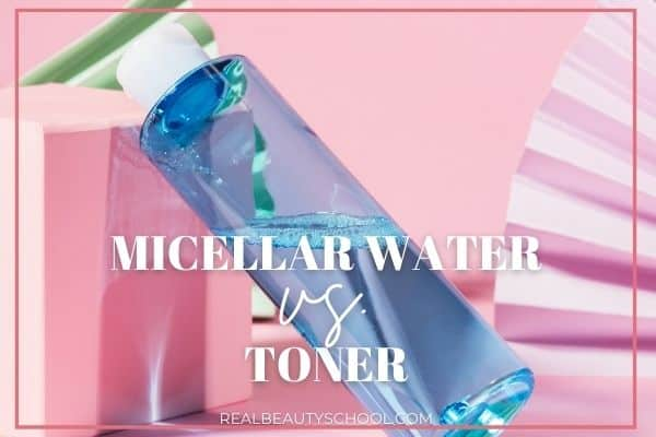 Difference between micellar water vs a toner
