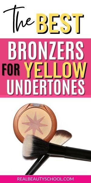 Bronzer for yellow undertone skin