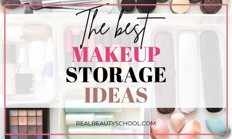 best makeup storage ideas how to organize your makeup vanity